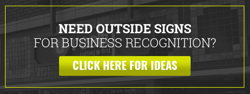 Need Outside Signs for Business Recognition? We can help.