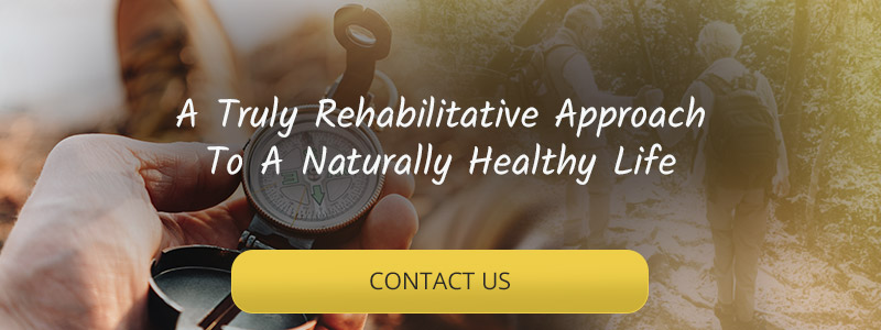 A truly rehabilitative approach to a naturally healthy life. Contact us!