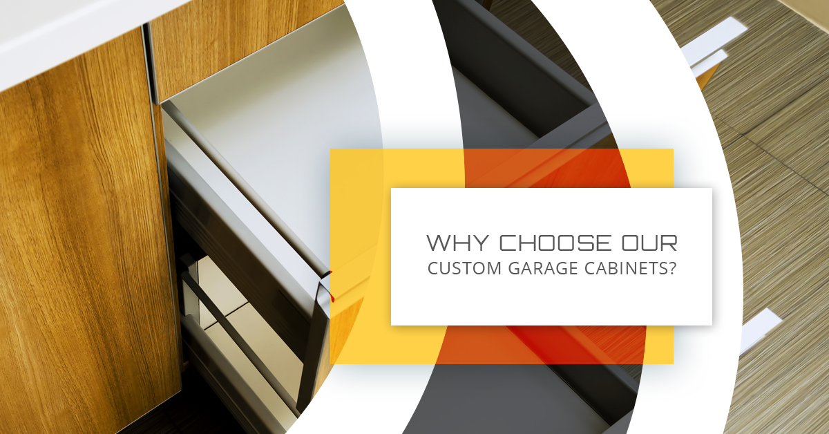 Why Choose Our Custom Garage Cabinets?