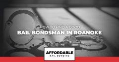 How To Find A Good Bail Bondsman