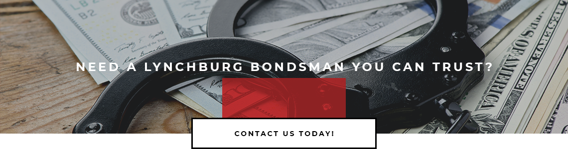 Need a Lynchburg bondsman you can trust