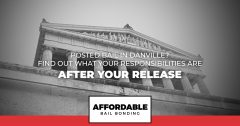 Posted Bail In Danville Find Out What Your Responsibilities Are After Your Release