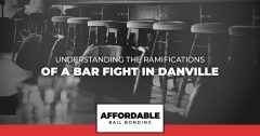 Understanding The Ramifications Of A Bar Fight In Danville