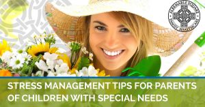Stress management tips for parents of children with special needs