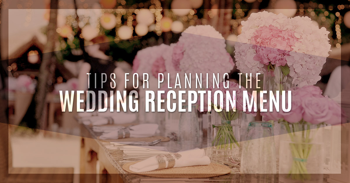 Wedding Venues Katy Tips For Planning The Wedding Reception Menu