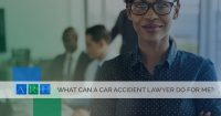 What Can a Car Accident Lawyer Do For Me?