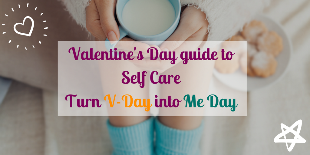 Valentine's Day Guide to Self Care