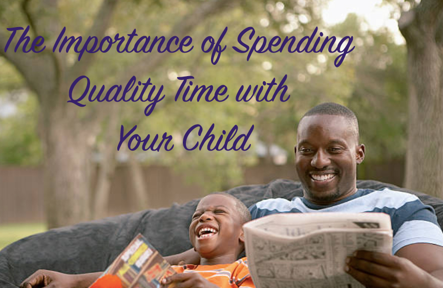 Importance of spending quality time with your child