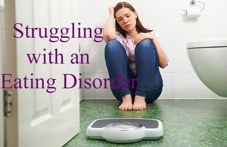 Struggling with an Eating Disorder