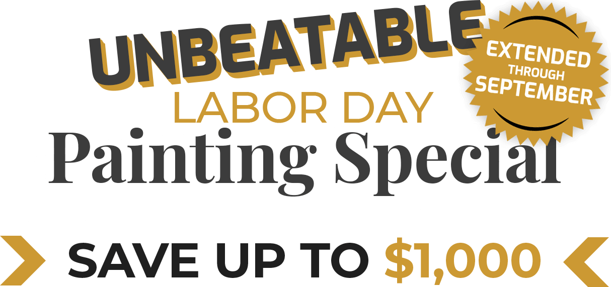 unbeatable labor day painting special. Save up to 1,000 dollars