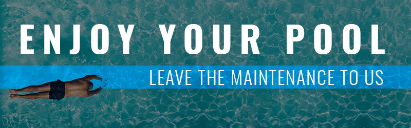 enjoy your pool leave the maintenance to us