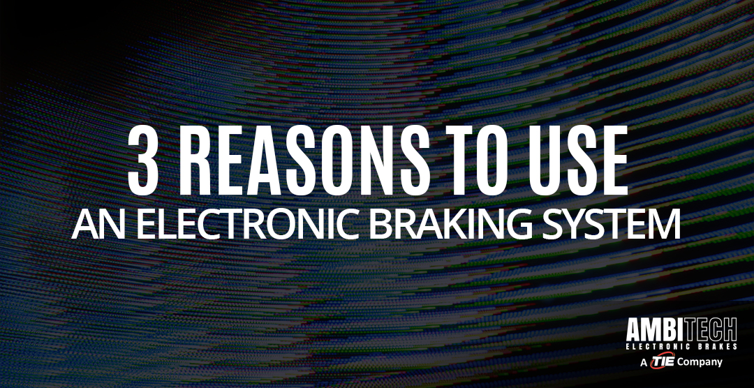 Electronic Brakes - Reasons To Use An Electronic Braking System ...