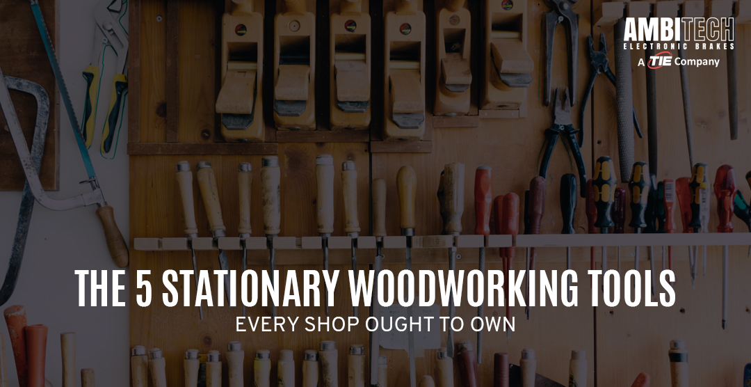 Electronic Brakes The 5 Stationary Woodworking Tools Every