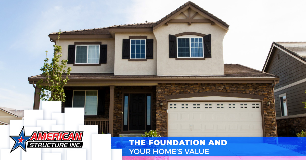 The Foundation and Your Home's Value