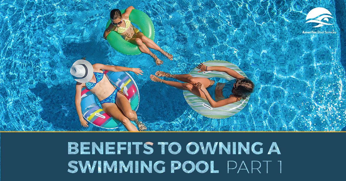 Pool Maintenance Houston: Benefits to Owning a Swimming Pool Part 1