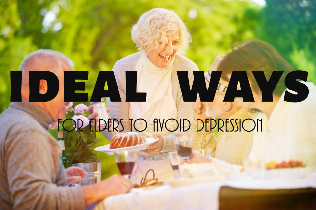 ideal-ways-for-elders-to-avoid-depression