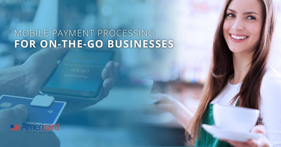 Mobile Payment Processing | Mobile Payment Processing For On-The-Go ...