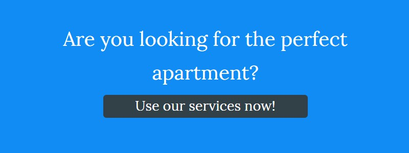 Are you looking for an apartment? Use our services now!