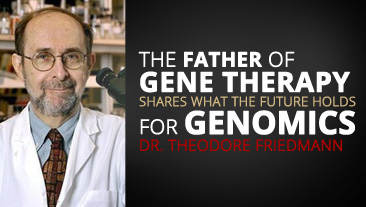 The Father of Gene Therapy Shares What the Future Holds With Genomics