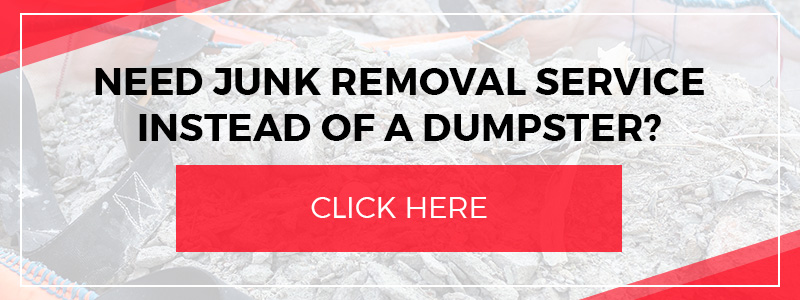"""CTA """"Need Junk Removal Service Instead of a Dumpster?"""""""