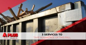 "An image of a dumpster with the words ""3 services to take advantage of this fall."""