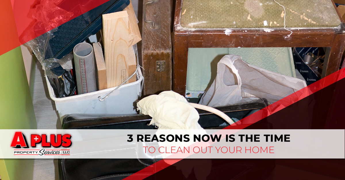 """A banner image that reads """"3 reasons now is the time to clean out your home,"""""""