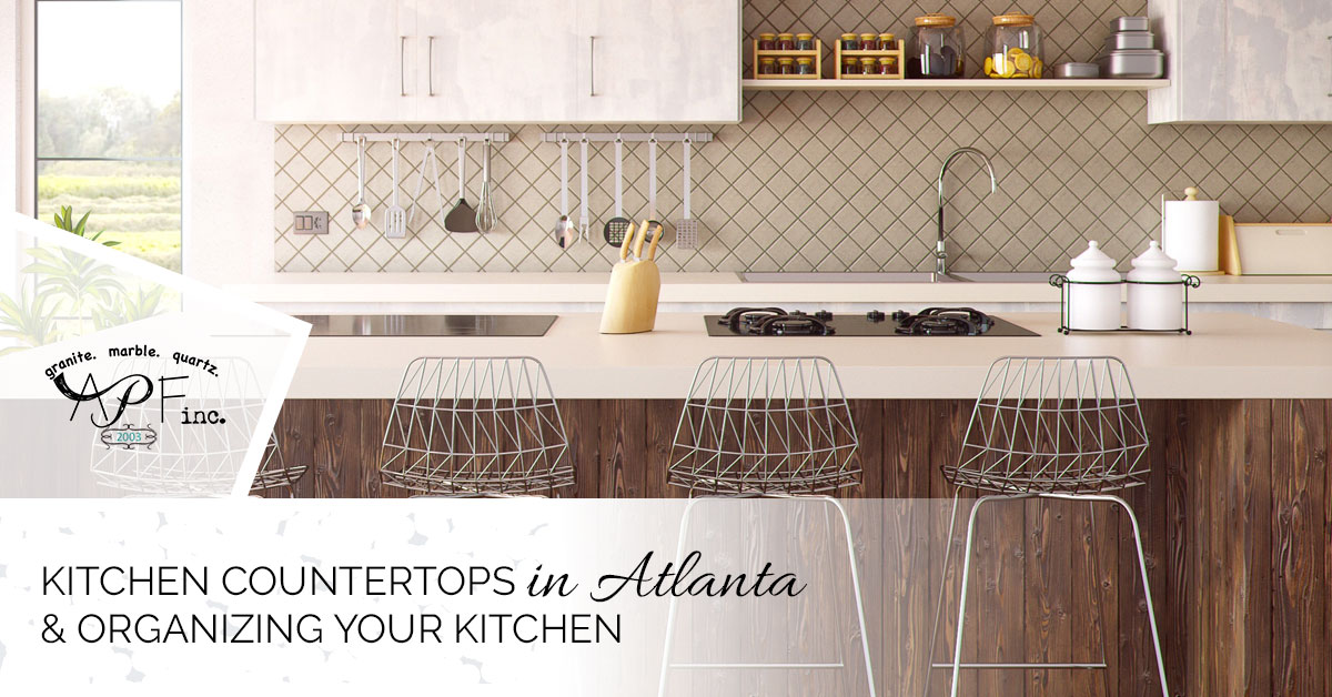Kitchen Countertops Atlanta Tips For Organizing Your Kitchen