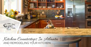 Kitchen Countertops In Atlanta And Remodeling Your Kitchen