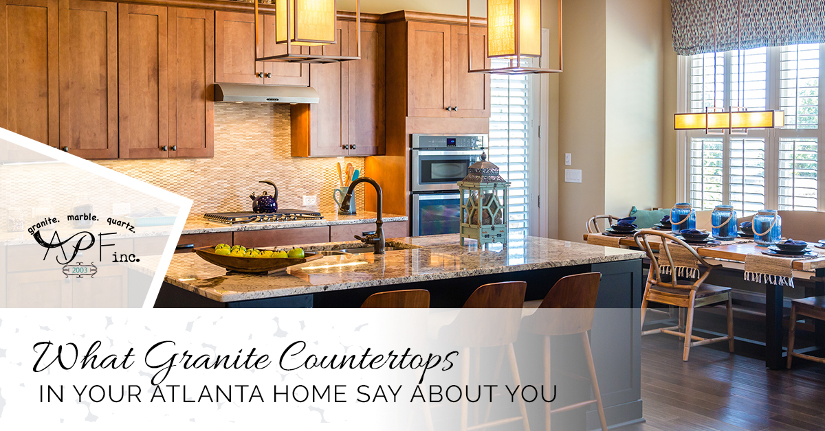 What Granite Countertops In Your Atlanta Home Say About You