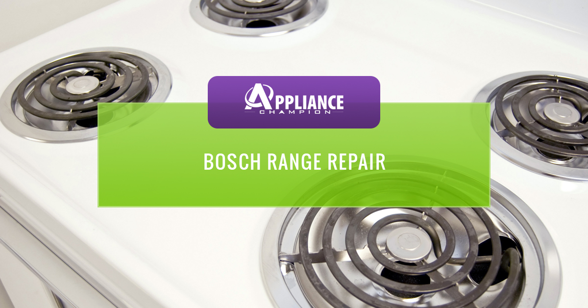 If You Do A Lot Of Home Cooking, You Likely Rely On Your Bosch Range A Lot.  When Something Goes Wrong With It, You Have To Find Cooking Alternatives,  ...