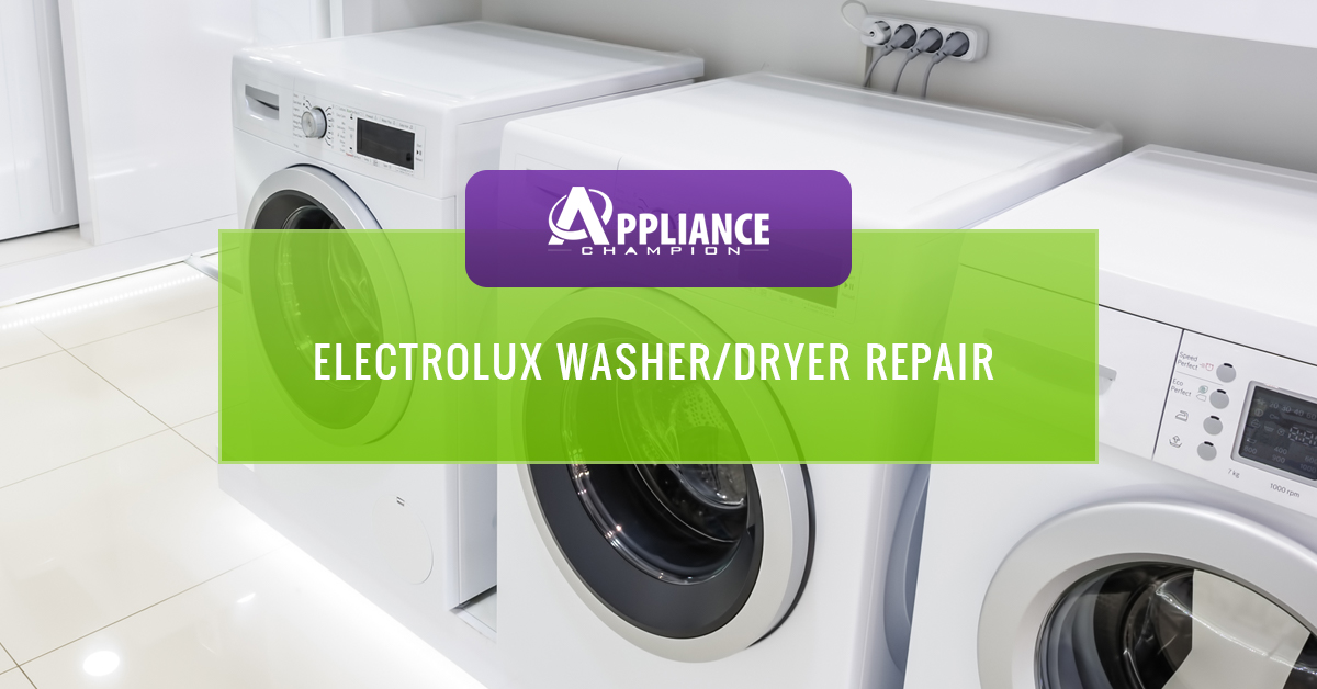 Electrolux Washerdryer Repair Call Us For Same Day Appointments