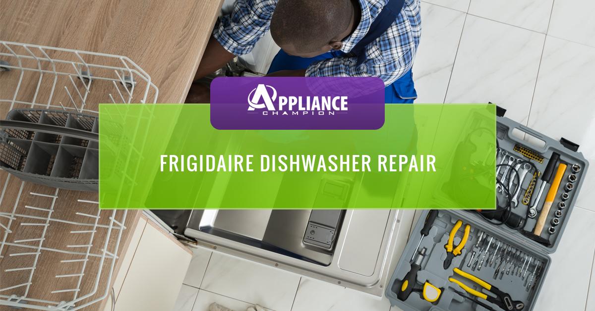 Frigidaire Dishwasher Repair - Top-Rated Appliance Repair In