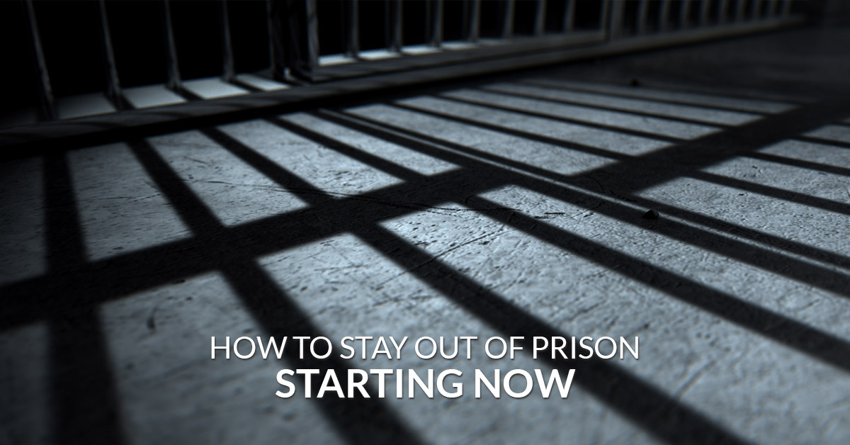 How to stay out of prison