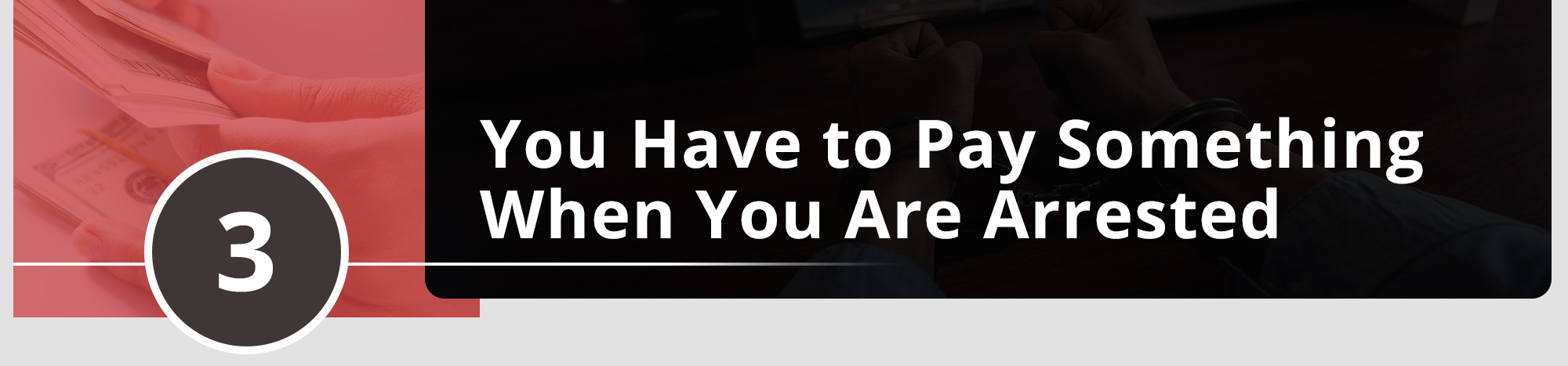 You Have to Pay Something When You Are Arrested
