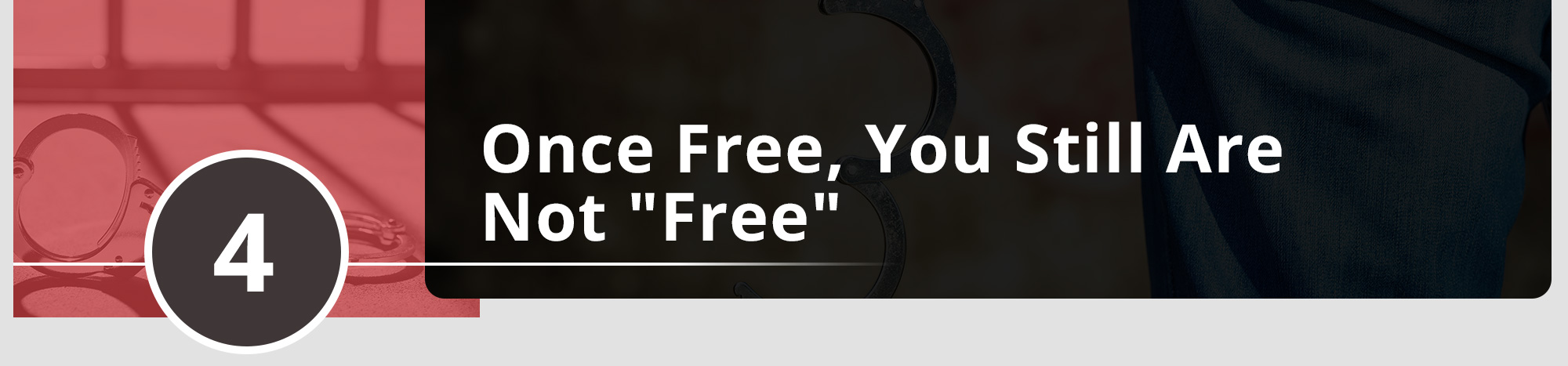 """Once Free, You Still Are Not """"Free"""""""