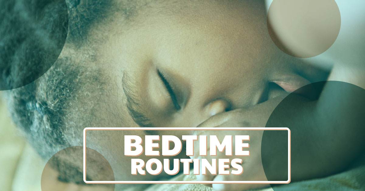 How a bedtime routine sets the stage for a good night