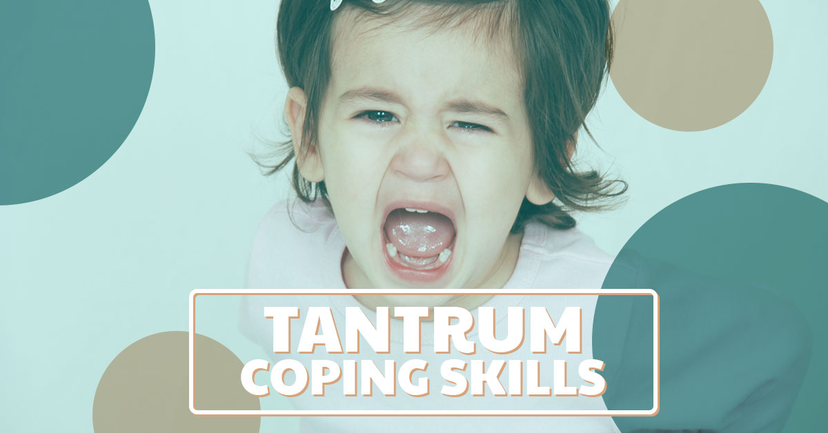 Tantrum coping skills and other child care solutions