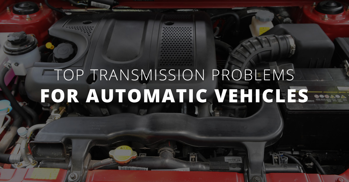 Top Transmission Problems for Automatic Vehicles