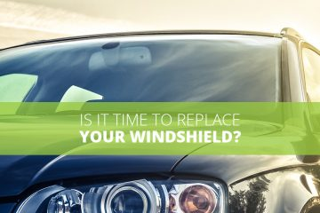 Is It Time to Replace Your Windshield