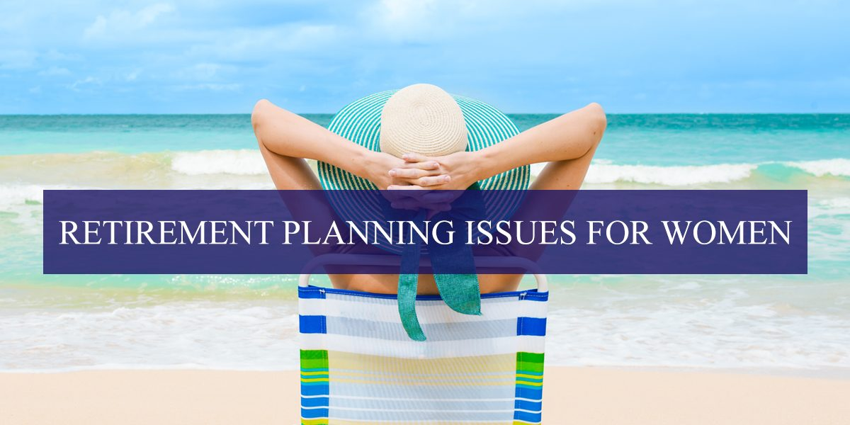 Retirement Planning Issues for Women