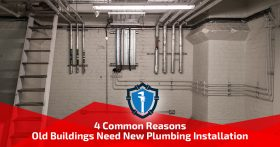 4 Common Reasons Old Buildings Need New Plumbing Installation