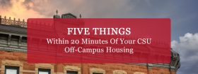 """Five things within 20 minutes of your CSU off-campus housing"" Banner"