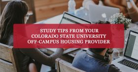 """Study tips from your Colorado State University off-campus housing provider"" banner"