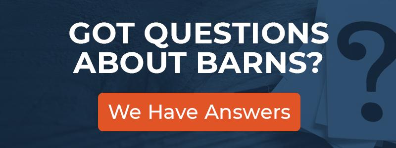 Got Questions About Barns CTA