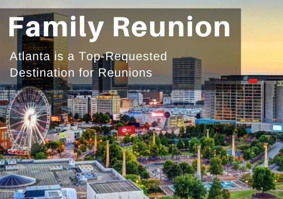Atlanta Family Reunion - 888.796.8763 Call Toll-Free to Learn More