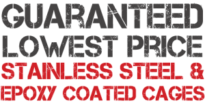 guaranteed-lowest-price-on-Stainless-Steel-and-Epoxy-Coated-Cages