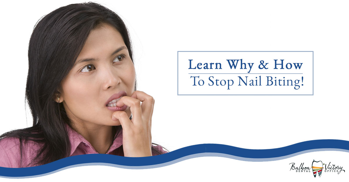 Dentist Encino: Getting Over Nail Biting