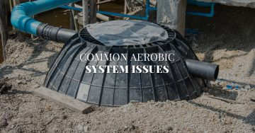 Common Aerobic Septic System Issues