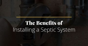 The Benefits of Installing a Septic System