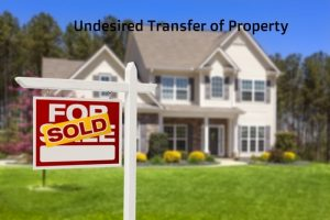 Undesired Transfer of Property